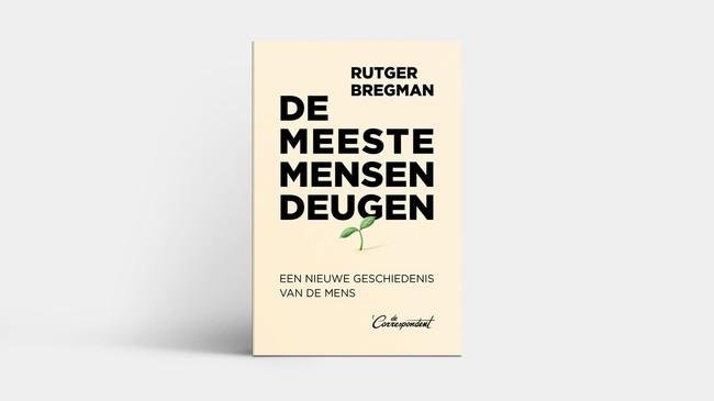 De cover van de meeste mensen deugen. Het boek van Rutger Bregman dat mij inspireerde om te schrijven over een nieuwe filosofie voor werkdruk en werkplezier bracht.